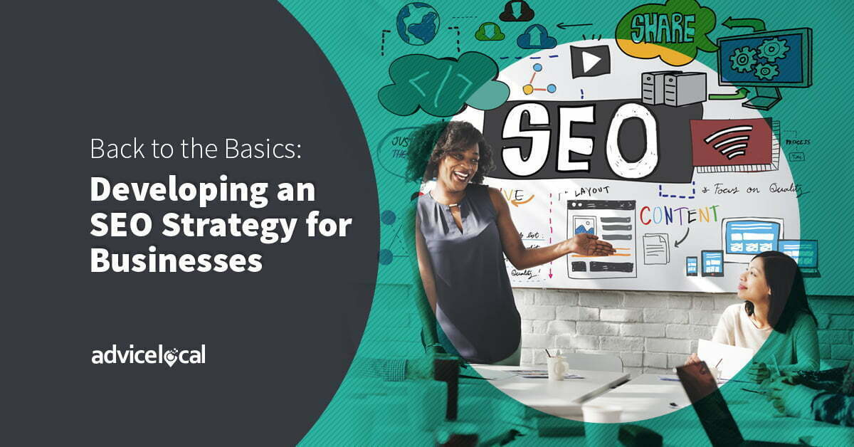 Back to the Basics: Developing an SEO Strategy for Businesses