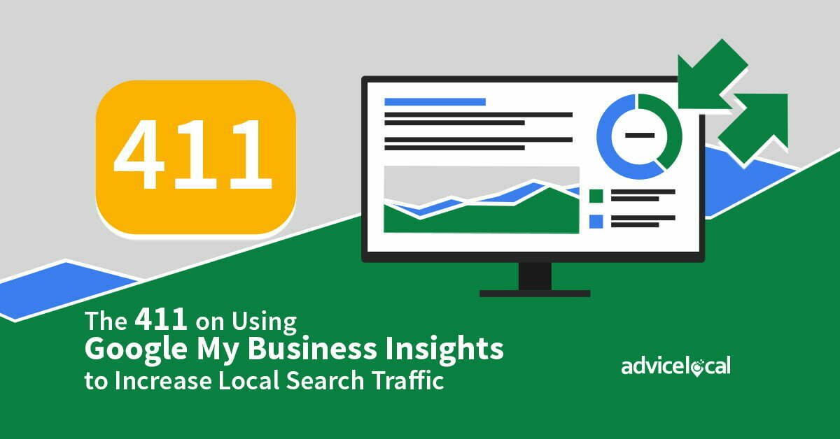 The 411 on Using Google My Business Insights to Increase Local Search Traffic