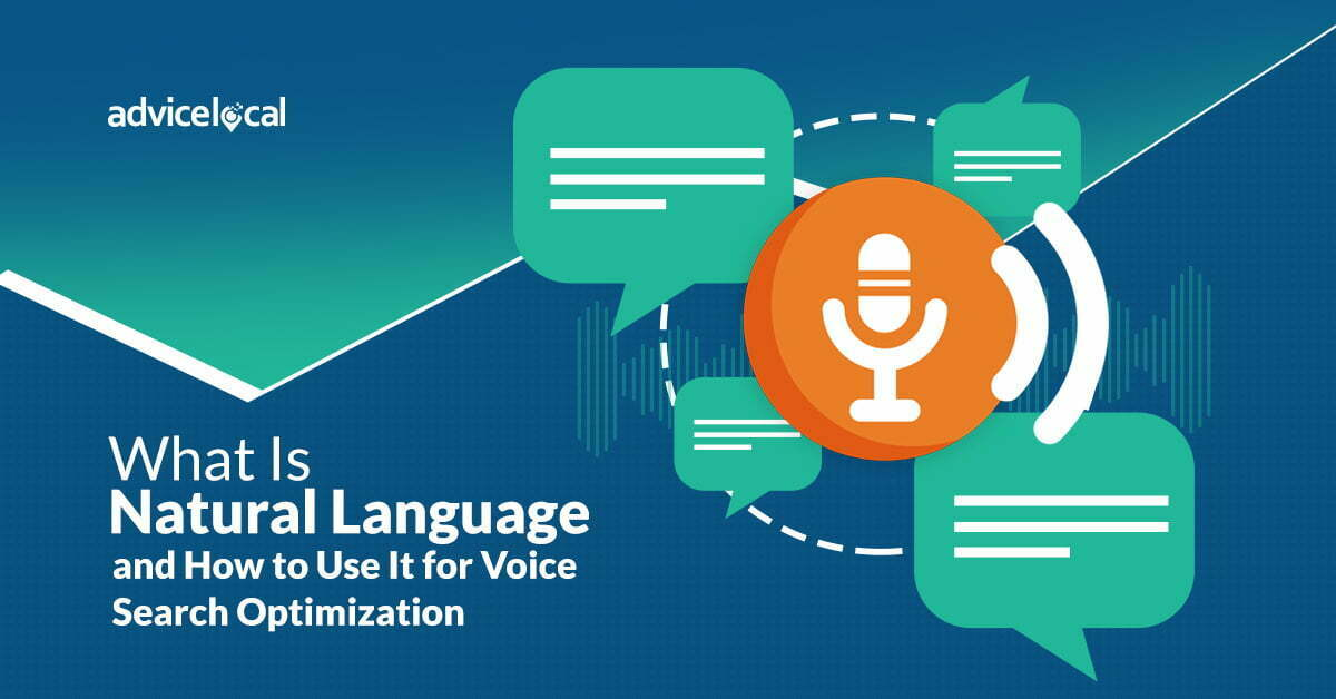 What Is Natural Language and How to Use It for Voice Search Optimization